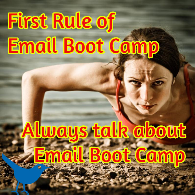 First Rule of Email Boot Camp